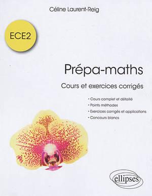 Prépa-maths : cours et exercices corrigés ECE2
