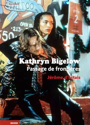 Kathryn Bigelow : passage de frontières fluctuantes