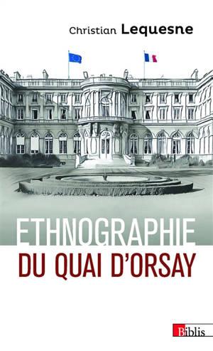 Ethnographie du Quai d'Orsay : les pratiques des diplomates français