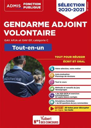 Gendarme adjoint volontaire : GAV APJA et GAV EP, catégorie C, tout-en-un : sélection 2020-2021