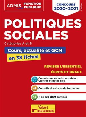Politiques sociales : catégories A et B, cours, actualité et QCM en 38 fiches : concours 2020-2021