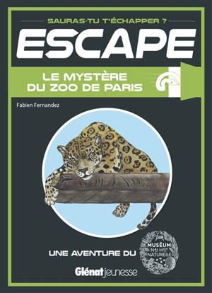 Le mystère du zoo de Paris : une aventure du Muséum national d'histoire naturelle