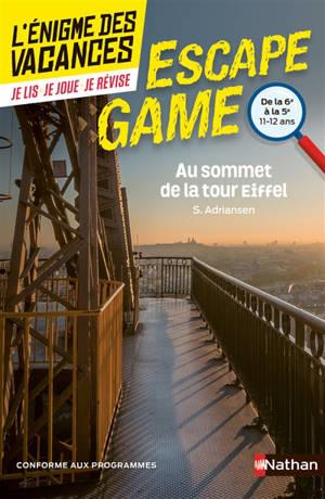 Au sommet de la tour Eiffel : de la 6e à la 5e, 11-12 ans