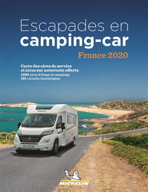 Escapades en camping-car : France 2020 : 1.320 aires de service, stationnements et campings, 104 circuits touristiques et des idées d'étapes choisies pour leur accueil, 22 villes, 55 visites en famille, 28 stations thermales et 18 stations de ski