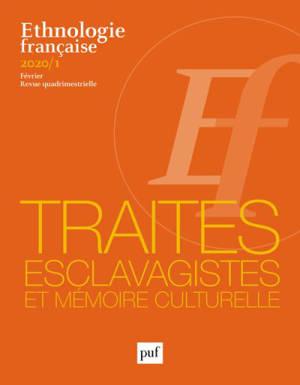 Ethnologie française. n° 1 (2020), Traites esclavagistes et mémoire culturelle