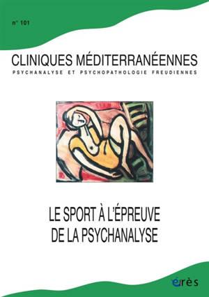 Cliniques méditerranéennes. n° 101, Le sport à l'épreuve de la psychanalyse