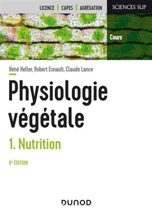 Physiologie végétale. Volume 1, Nutrition