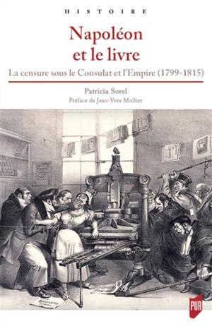 Napoléon et le livre : la censure sous le Consulat et l'Empire (1799-1815)