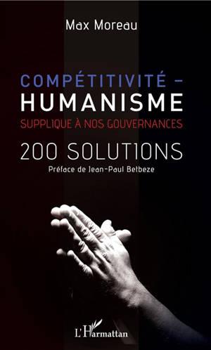 Compétitivité-humanisme : supplique à nos gouvernances : 200 solutions