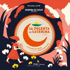 La polenta de Caterina; Coq doré et poule argentée