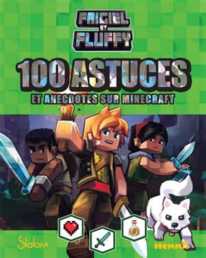 Frigiel et Fluffy : 100 astuces et anecdotes sur Minecraft Earth