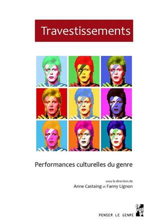 Travestissements : performances culturelles du genre