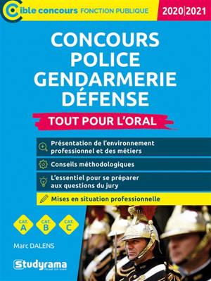 Concours police, gendarmerie, défense : tout pour l'oral, catégories A, B, C : 2020-2021