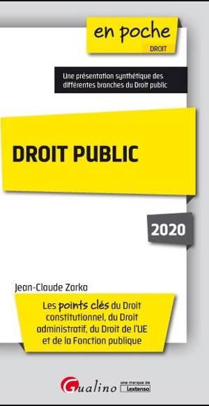 Droit public 2020 : les points clés du droit constitutionnel, du droit administratif, du droit de l'UE et de la fonction publique