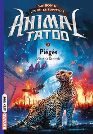 Animal tatoo : saison 2, les bêtes suprêmes. Volume 2, Piégés