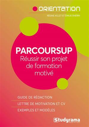 Parcoursup : réussir son projet de formation motivé