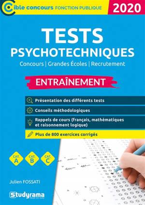 Tests psychotechniques : concours, grandes écoles, recrutement, catégories A, B, C : entraînement, 2020