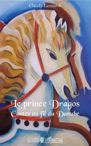 Le prince Dragos : contes au fil du danube