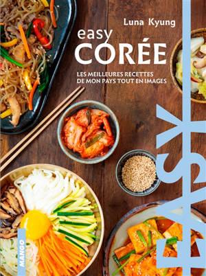 Corée : les meilleures recettes de mon pays tout en images