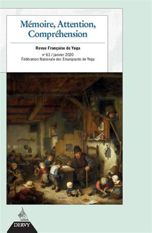 Revue française de yoga. n° 61, Mémoire, attention, compréhension