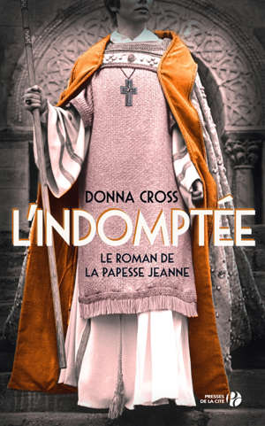 L'indomptée : le roman de la papesse Jeanne