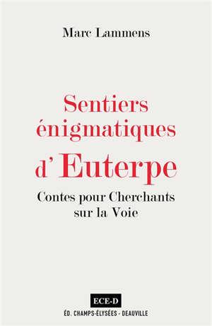 Sentiers énigmatiques d'Euterpe : contes pour cherchants sur la voie