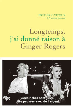 Longtemps, j'ai donné raison à Ginger Rogers