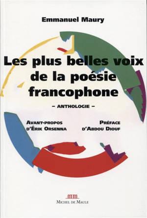 Les plus belles voix de la poésie francophone : anthologie
