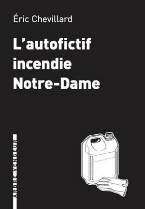 L'autofictif, L'autofictif incendie Notre-Dame