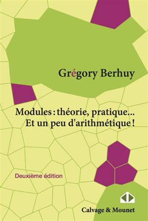 Modules : théorie, pratique... et un peu d'arithmétique !