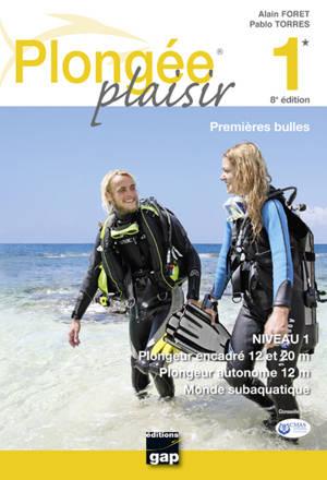 Plongée plaisir, Niveau 1 : premières bulles : plongeur encadré 12 et 20 m, plongeur autonome 12 m, monde subaquatique