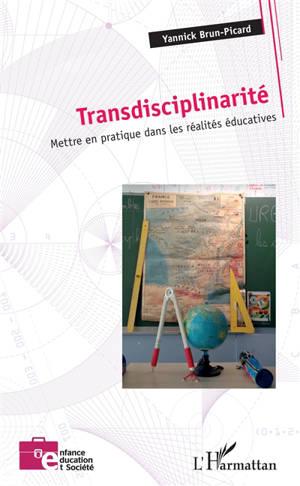 Transdisciplinarité : mettre en pratique dans les réalités éducatives