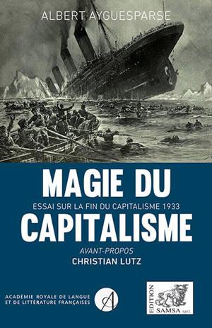 Magie du capitalisme : essai sur la fin du capitalisme : 1933