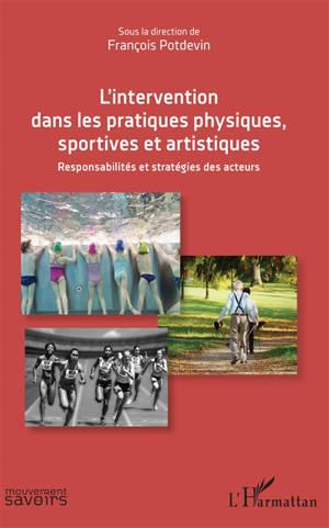 L'intervention dans les pratiques physiques, sportives et artistiques : responsabilités et stratégies des acteurs