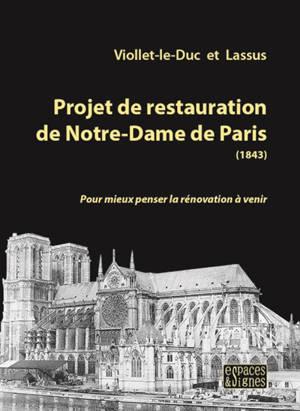 Projet de restauration de Notre-Dame de Paris (1843) : pour mieux penser la rénovation à venir