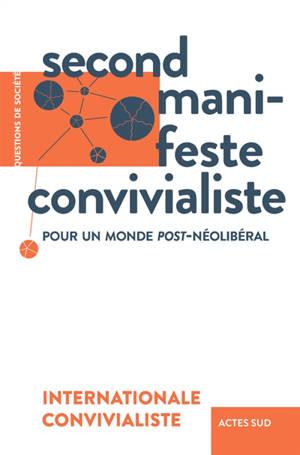 Second manifeste convivialiste : pour un monde post-néolibéral