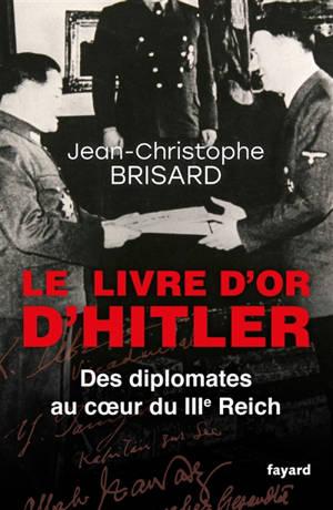 Le livre d'or d'Hitler : des diplomates au coeur du IIIe Reich