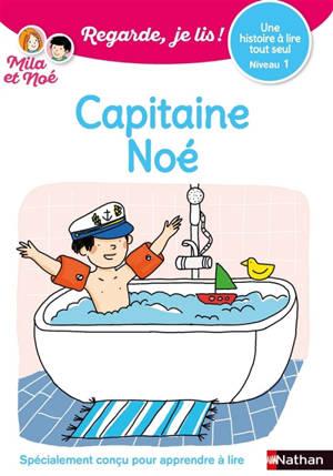 Capitaine Noé : une histoire à lire tout seul, niveau 1