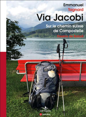 Via Jacobi : sur le chemin suisse de Compostelle