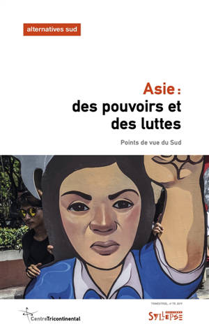 Alternatives Sud. n° 4 (2019), Asie, des pouvoirs et des luttes : points de vue du Sud