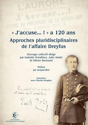 J'accuse... ! a 120 ans : approches pluridisciplinaires de l'affaire Dreyfus
