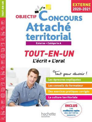 Attaché territorial : tout-en-un, l'écrit + l'oral : externe, catégorie A, 2020-2021