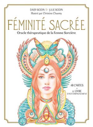 Féminité sacrée : oracle thérapeutique de la femme sorcière