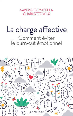 La charge affective : comment éviter le burn-out émotionnel