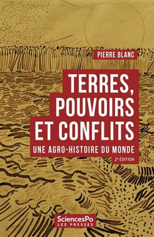 Terres, pouvoirs et conflits : une agro-histoire du monde