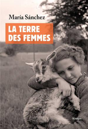 La terre des femmes : un regard intime et familier sur le monde rural
