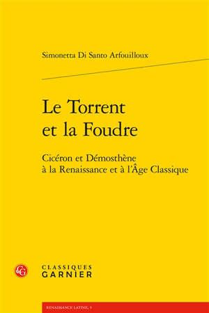 Le torrent et la foudre : Cicéron et Démosthène à la Renaissance et à l'âge classique