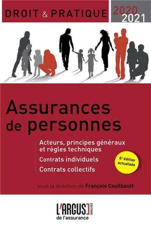 Assurances de personnes : acteurs, principes généraux et règles techniques, contrats individuels, contrats collectifs : 2020-2021