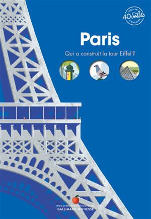 Paris : qui a construit la tour Eiffel ?