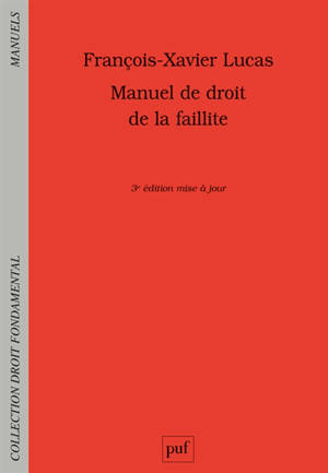 Manuel de droit de la faillite : prévention, restructuration, liquidation